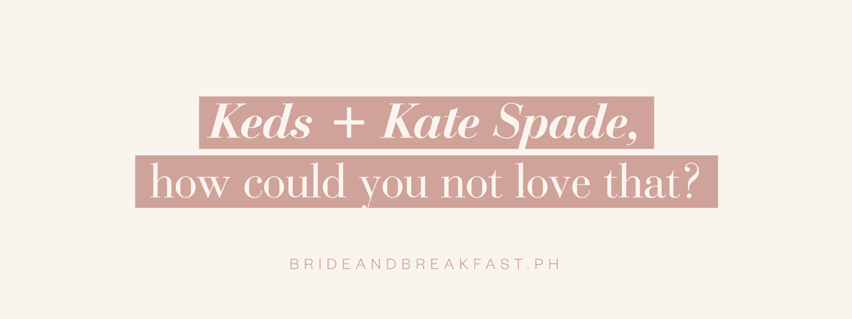 Keds + Kate Spade, how could you not love that?