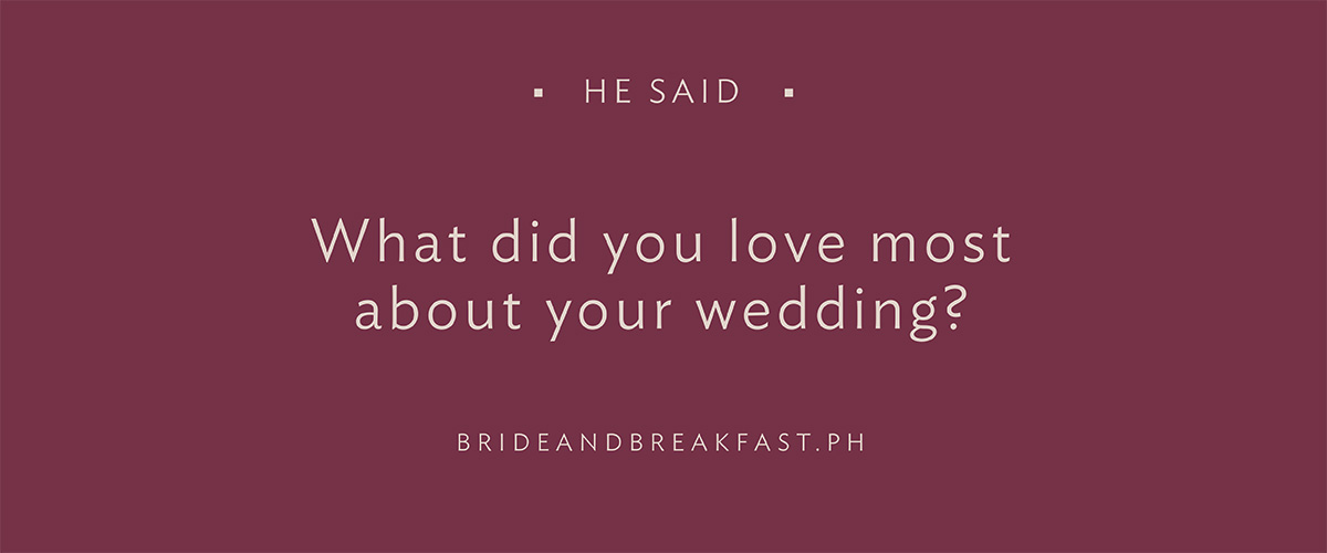What did you love most about your wedding?